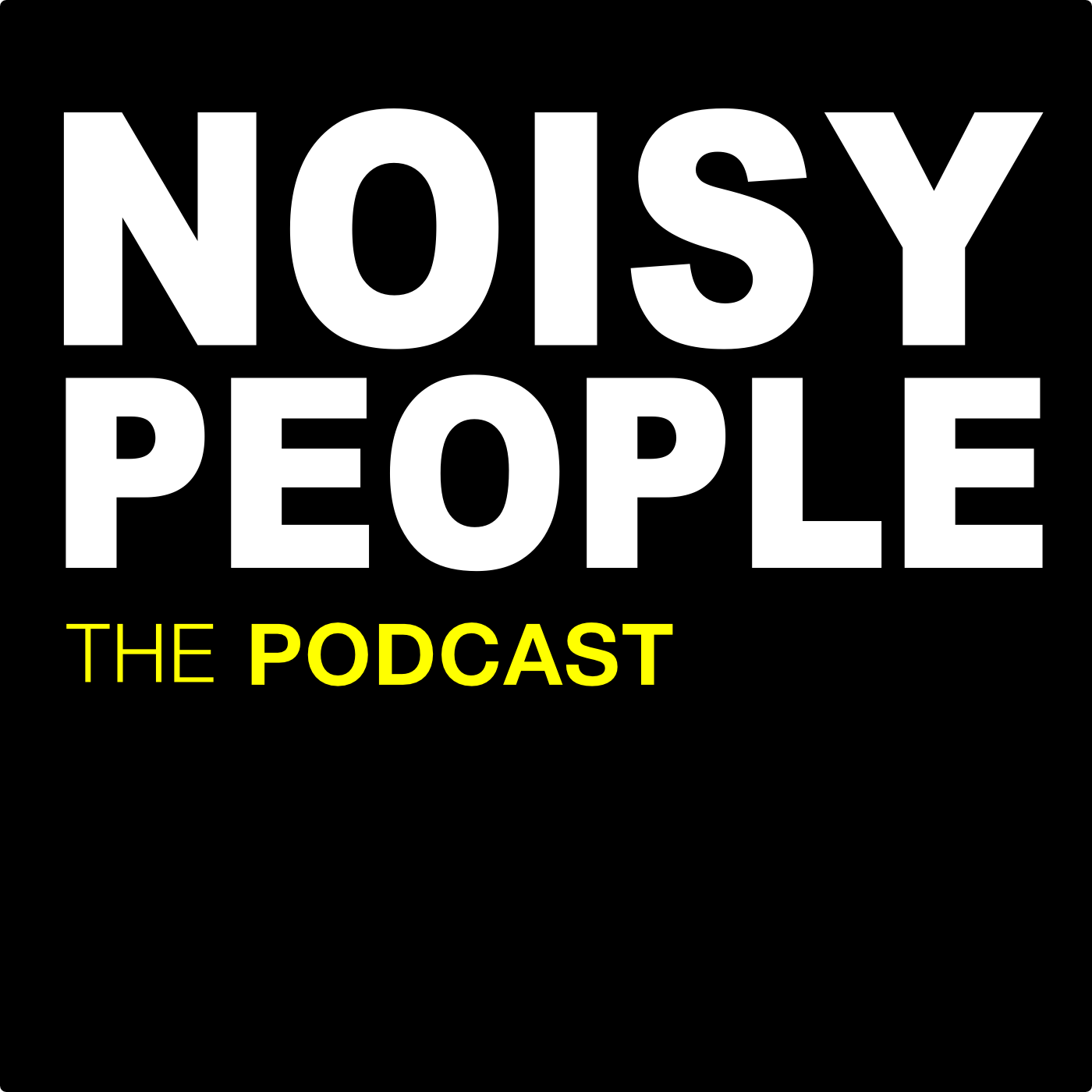 Noisy People Podcast